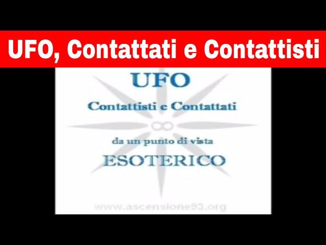 UFO, Contattati e Contattisti: l'ipotesi esoterica