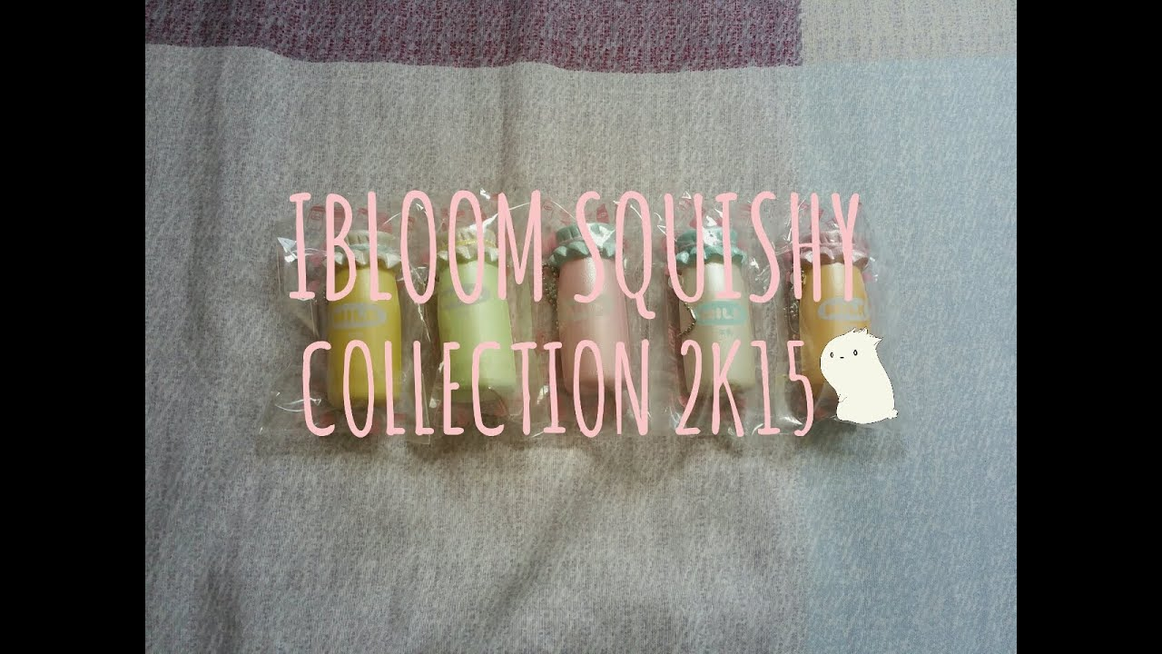 My Squishy Collection 2015 : IBLOOM SQUISHY COLLECTION ? - YouTube