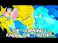 THE DIAMONDS KNOW THE TRUTH!? - Steven Universe