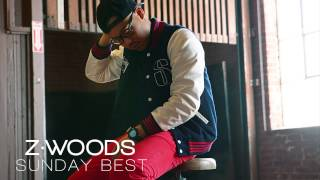 Z.WOODS - Sunday Best [Audio]