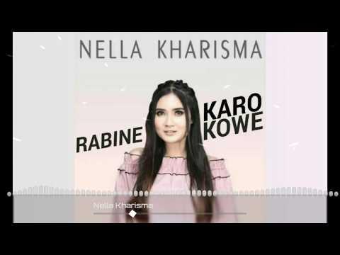 Nella Kharisma - Rabine Karo Kowe (Lirik Musik)