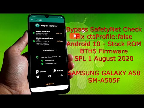 How to Bypass SafetyNet and Fix ctsProfile:false on Samsung Galaxy A50 A505F BTH5 Firmware