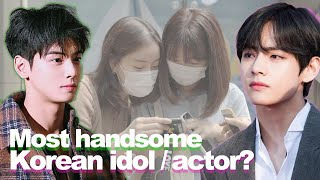 Who is Korea's Most Handsome Kpop Idol / Kdrama Actor? [DK ASKS]