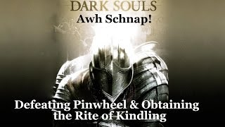 Dark Souls - Defeating Pinwheel and obtaining the Rite of Kindling in 6 minutes from Firelink Shrine