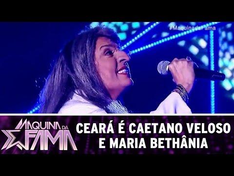 Máquina da Fama (11/07/16) Ceará é Caetano Veloso e Maria Bethânia