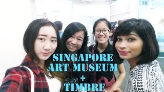 [VLOG]  singapore art museum and timbre