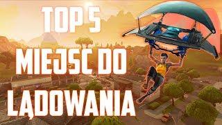 TOP 5 Miejsc do lądowania - Fortnite: Battle Royale (moje osobiste)