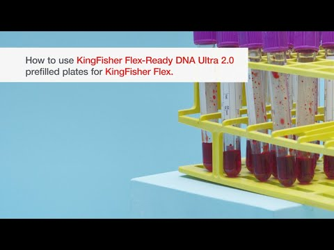 How To Use KingFisher Flex-Ready DNA Ultra 2.0 Prefilled Plates For KingFisher Flex