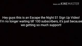 ESCAPE THE NIGHT EPISODE 1 IN ROBLOX MY VERSION SIGN UPS! [CHIUSO]