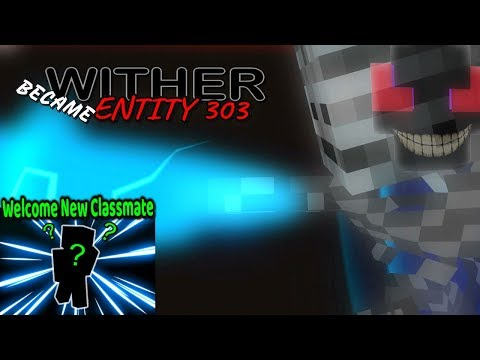 MONSTER SCHOOL : WITHER BECAME ENTITY 303 - WELCOME NEW CLASSMATE - (PART 3)