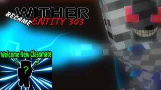 MONSTER SCHOOL : WITHER BECAME ENTITY 303 - WELCOME NEW CLASSMATE - PART 3