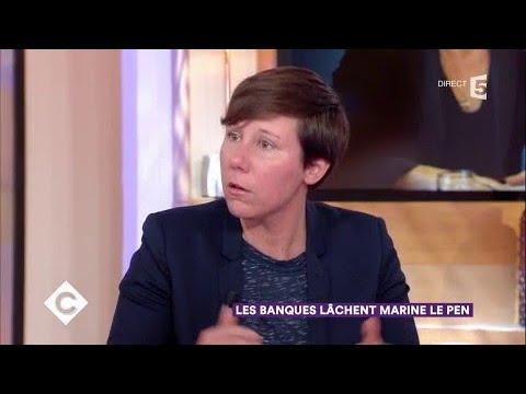 Les banques lâchent Marine Le Pen - C à Vous - 23/11/2017