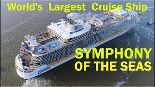 World´s Largest Cruise Ship | SYMPHONY OF THE SEAS | Spectacular Aerial Shots leaving STX France