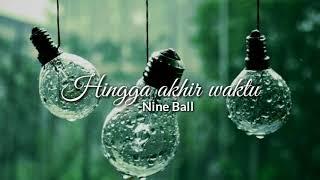 Download Hingga Akhir Waktu - Nineball (Cover by berlian)/  (Official lyrics) Mp3