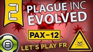 Plague Inc Evolved FR - Ep.2 - Virus PAX-12