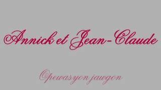 Download Annick et Jean-Claude-Opewasyon jawgon MP3 song and Music Video