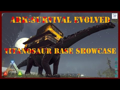 [ARK]Titanosaur Base Showcase