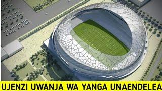 Ujenzi Uwanja wa Yanga Waendelea Kwa Kasi Kubwa Sana.Kaunda Stadium Mambo Fresh
