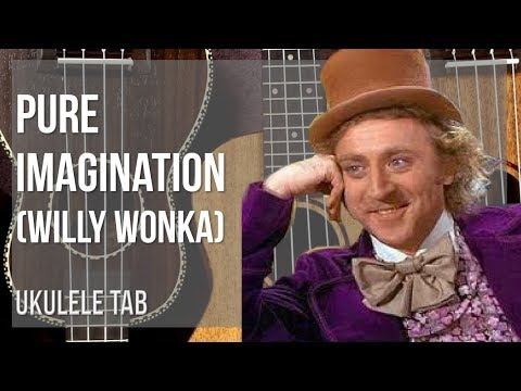 Easy Ukulele Tab How To Play Pure Imagination By Willy Wonka Youtube