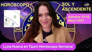 LUNA NUEVA en TAURO * Venus y Merc en Géminis * Horóscopo Semana 10-16 Mayo 2021 SOL Y ASCENDENTE