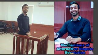 Mechanisms of Alternative Dispute Resolution| Arbitration| Conciliation| Mediation| Negotiation.