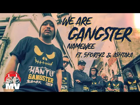 WE ARE GANGSTER! - NameweeX5forty2XAshtaka (Malaysia 4 Languages Rap)