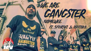 WE ARE GANGSTER!- Malaysian Rapper United NameweeX5forty2XAshtaka