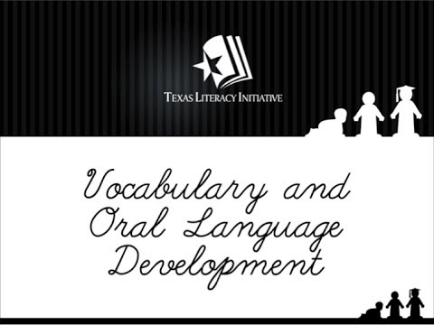 Texas Literacy Initiative - Vocabulary and Oral Language Development