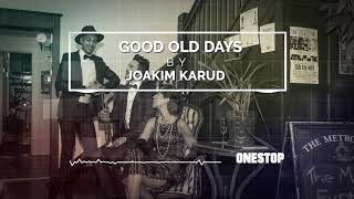 Good Old Days by Joakim Karud (FREE TO MONETIZE $$)