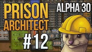 Let's Play Prison Architect - Part 12 - Prison Makeover ★ Prison Architect Gameplay (Alpha 30)