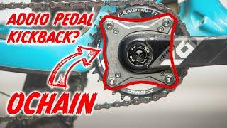 Addio pedal kickback? Ochain test!