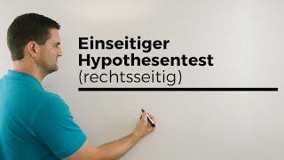 Einseitiger (rechtsseitiger) Hypothesentest, mit Ablesen aus Tabelle | Mathe by Daniel Jung
