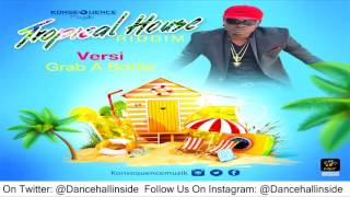 Versi - Grab A Bottle [Tropical House Riddim] - August 2016
