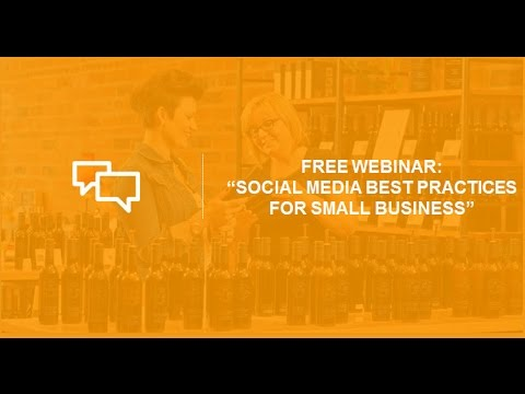 Webinar: Social Media Best Practices for Small Business