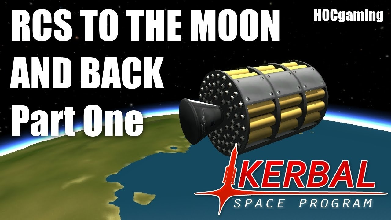 RCS To The Moon and Back: Part One - Kerbal Space Program ...