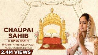 Chaupai Sahib by Harshdeep Kaur & Gulraj Singh | Full Paath with Lyrics & Translation