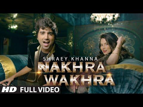 'NAKHRA WAKHRA' Full Video Song | Shraey Khanna | Siddharth Chopra | T-Series