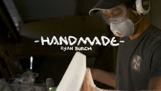 Ryan Burch Breaks Down His Asymmetrical Artistry | HandMade | SURFER