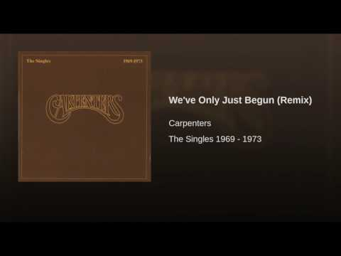 We've Only Just Begun (Remix)