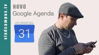 Novo Google Agenda (como usar).