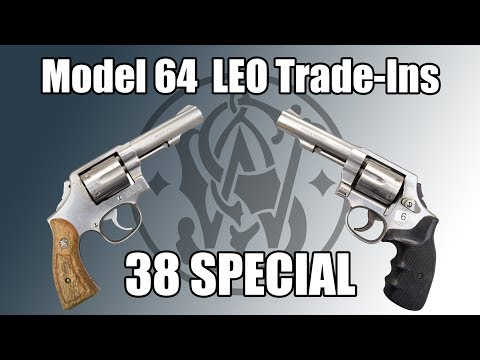 Law Enforcement Trade-Ins: Smith & Wesson Model 64 - 38 Special