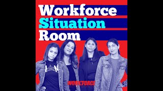 Workforce Wednesdays Episode 61: The Workforce Situation Room