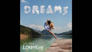 Lou Key – Dreams feat  Mara