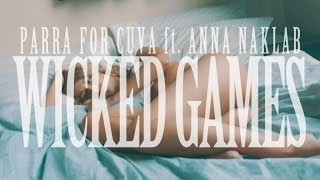 Parra For Cuva ft. Anna Naklab - Wicked Games (Official Video HD)