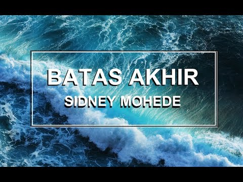 Batas Akhir  - Sidney Mohede - Lirik Video
