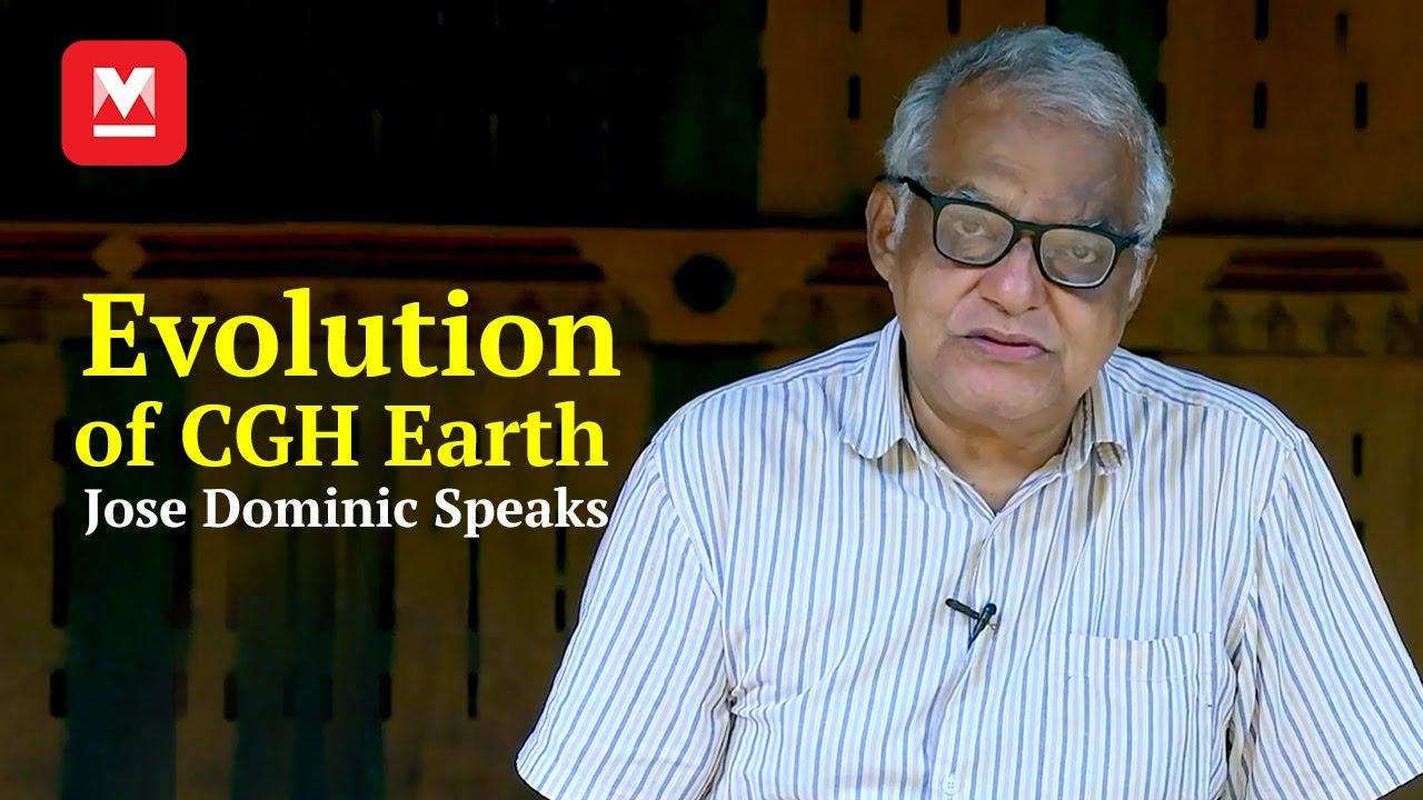 Evolution of CGH Earth   Jose Dominic Speaks   Manorama Online