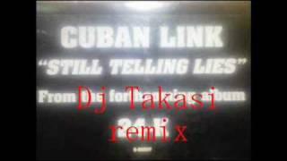 CubanLink ~StillTellingLies~ (DjTakasi remix)