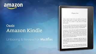 Amazon Kindle Oasis - Unboxing & Review