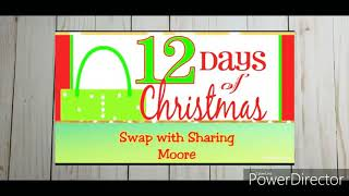 12 DAYS OF CHRISTMAS SWAP WITH SHARING MOORE•DAY#12•