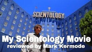 My Scientology Movie reviewed by Mark Kermode